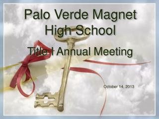 Palo Verde Magnet High School Title I Annual Meeting