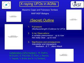 "Collaborators (""UFO Hunters"") :  M. Dadina, M.Giustini, G. Palumbo, G. Ponti, J. Reeves,"
