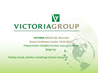 VICTORIA  GROUP AD, Novi Sad Danas Conference Center, 19.04.2012.
