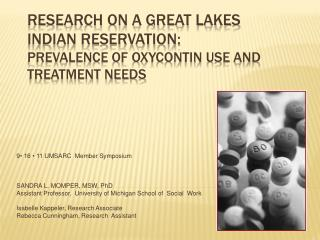 Research on a Great Lakes Indian Reservation:  Prevalence of Oxycontin Use and Treatment Needs
