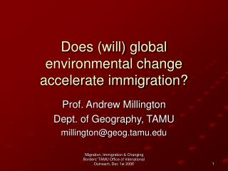 Does (will) global environmental change accelerate immigration?