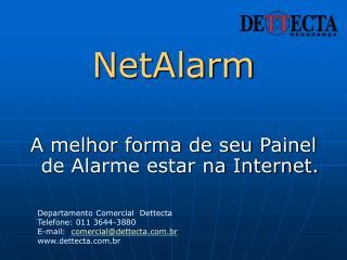 NetAlarm A melhor forma de seu Painel de Alarme estar na Internet.