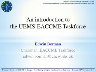 An introduction to the UEMS-EACCME Taskforce