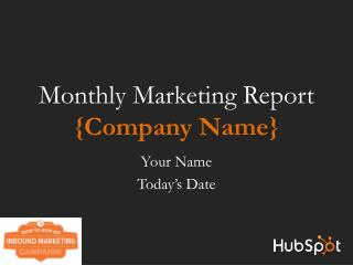 Monthly Marketing Report  {Company Name}