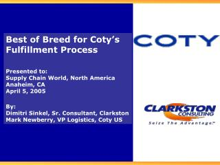 Best of Breed for Coty's Fulfillment Process Presented to: Supply Chain World, North America