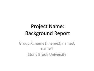 Project Name:  Background Report