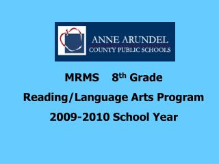 MRMS    8 th  Grade Reading/Language Arts Program 2009-2010 School Year