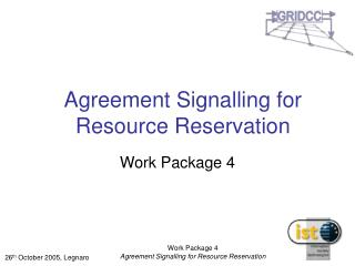 Agreement Signalling for Resource Reservation