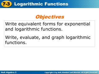 Write equivalent forms for exponential and logarithmic functions.