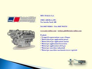 MTU ITALIA S.r.l. 19021 ARCOLA (SP) Via Aurelia Nord, 328 Tel: 0187 952611 - Fax: 0187 954713
