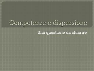 Competenze e dispersione