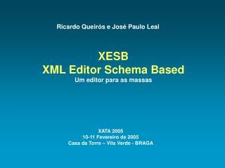 XESB XML Editor Schema Based Um editor para as massas