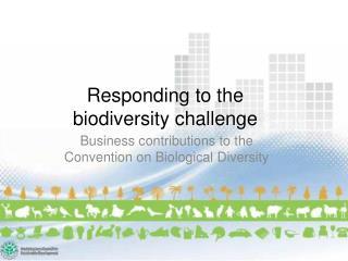 Responding to the biodiversity challenge