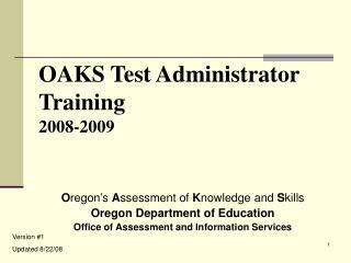 OAKS Test Administrator Training 2008-2009