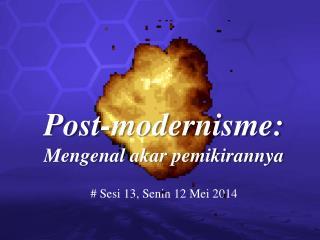 Post-modernisme: Mengenal akar pemikirannya
