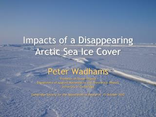 Impacts of a Disappearing Arctic Sea Ice Cover