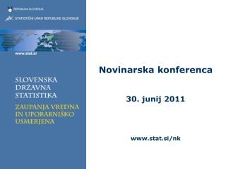 Novinarska konferenca 30. junij 2011 stat.si/nk
