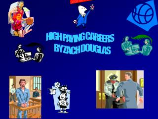 HIGH PAYING CAREERS       BY ZACH DOUGLAS