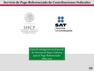 Guía de navegación en el portal de Internet de Banco Inbursa para el Pago Referenciado Julio 2014
