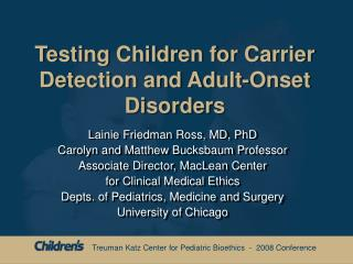 Testing Children for Carrier Detection and Adult-Onset Disorders