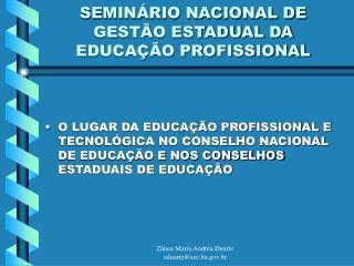 SEMINÁRIO NACIONAL DE GESTÃO ESTADUAL DA EDUCAÇÃO PROFISSIONAL