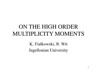 ON THE HIGH ORDER MULTIPLICITY MOMENTS