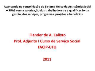 Flander  de A.  Calixto Prof. Adjunto I Curso de Serviço Social FACIP-UFU 2011