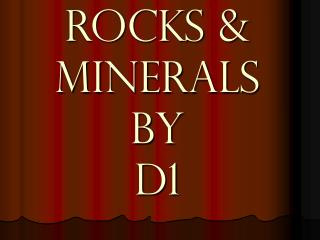 Rocks & Minerals by d1