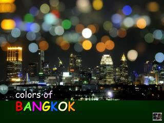 colors  of B A N G K O K