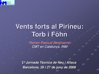 Vents forts al Pirineu: Torb i Föhn
