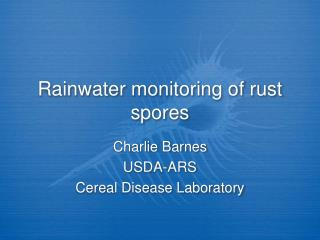 Rainwater monitoring of rust spores