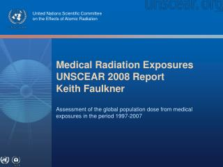 Medical Radiation Exposures UNSCEAR 2008 Report Keith Faulkner