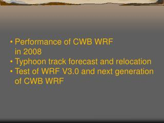Performance of CWB WRF  in 2008 Typhoon track forecast and relocation