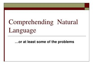 Comprehending  Natural Language