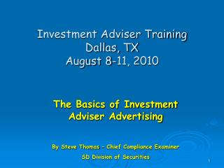 Investment Adviser Training Dallas, TX August 8-11, 2010