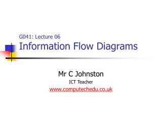 G041: Lecture 06 Information Flow Diagrams