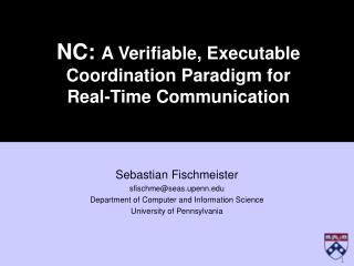 NC:  A Verifiable, Executable Coordination Paradigm for Real-Time Communication