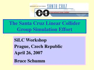 The Santa Cruz Linear Collider Group Simulation Effort
