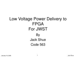 Low Voltage Power Delivery to FPGA For JWST