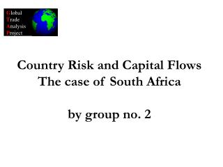 Country Risk and Capital Flows The case of South Africa by group no. 2