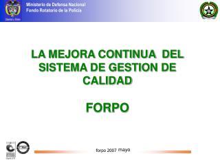 LA MEJORA CONTINUA  DEL SISTEMA DE GESTION DE CALIDAD FORPO