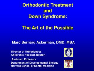Orthodontic Treatment  and  Down Syndrome: The Art of the Possible