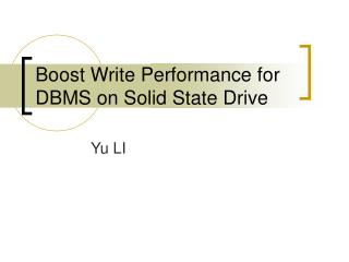 Boost Write Performance for DBMS on Solid State Drive