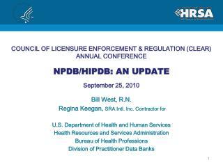 Bill West, R.N.  Regina Keegan,  SRA Intl. Inc. Contractor for