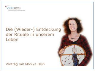 Die (Wieder-) Entdeckung der Rituale in unserem Leben Vortrag mit Monika Hein