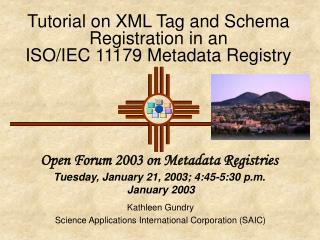 Tutorial on XML Tag and Schema Registration in an ISO/IEC 11179 Metadata Registry