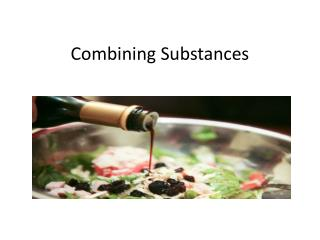 Combining Substances