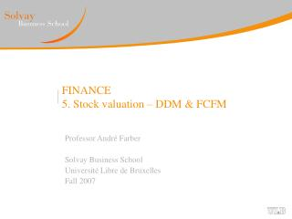 FINANCE 5. Stock valuation – DDM & FCFM