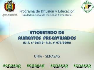 Programa de Difusión y Educación Unidad Nacional de Inocuidad Alimentaria ETIQUETADO DE