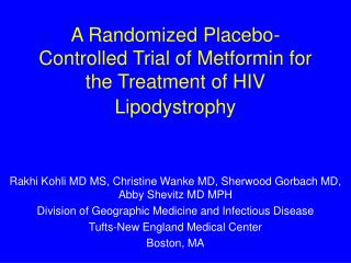 A Randomized Placebo-Controlled Trial of Metformin for the Treatment of HIV Lipodystrophy